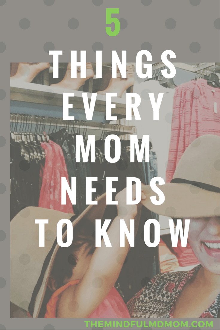 Five Things Every Mom Needs to Know