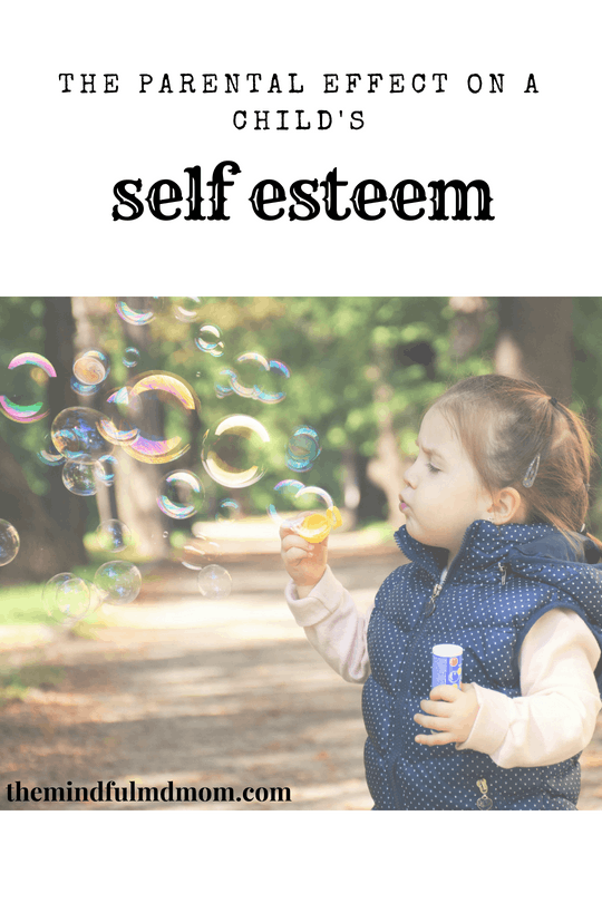 The Parental Effect on a Child's Self Esteem - The Mindful